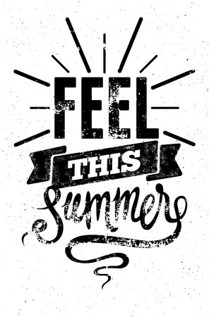 Feel this summer. Black-white typographic retro grunge poster. Vector illustration.