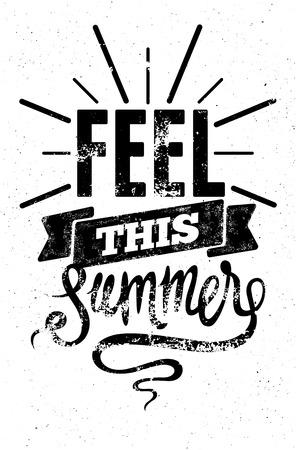 Voel deze zomer. Zwart-wit typografische retro grunge poster. Vector illustratie.