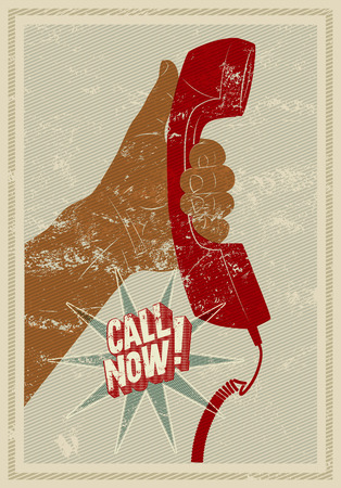 old telephone: Call Now! Typographic retro grunge poster. Hand holds a telephone receiver. Vector illustration.