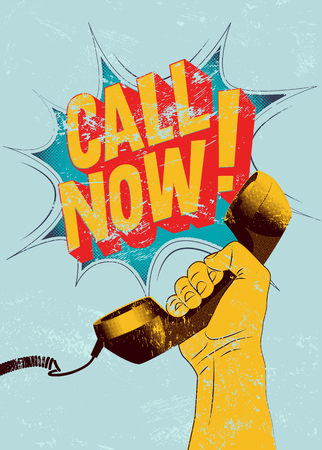 telephone call: Call Now! Typographic retro grunge poster. Hand holds a telephone receiver. Vector illustration.