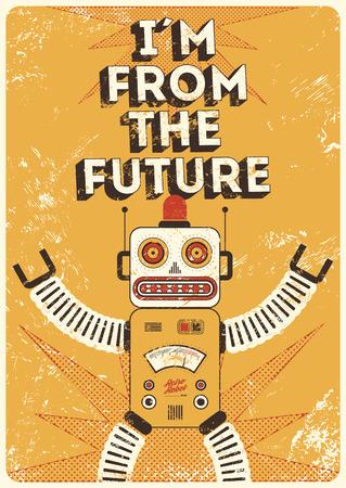 """Retro robot. Vintage poster in grunge stijl """"Ik kom uit de toekomst"""". Vector illustratie. Stock Illustratie"""