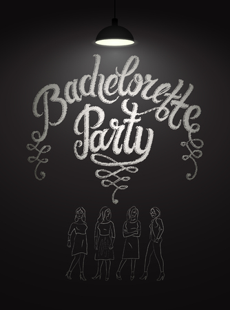 Calligraphic poster for bachelorette party with pretty girls on chalkboard. Vector illustration. Eps 10.
