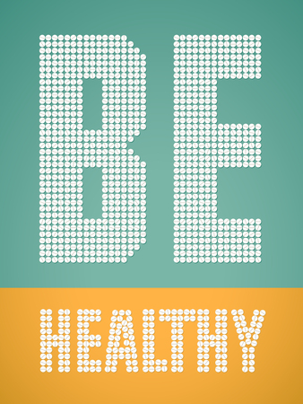 white pills: Healthy lifestyle poster. Inscription Be Healthy, made of white pills. Vector illustration. Illustration