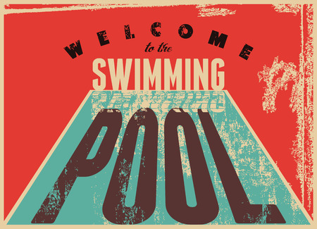 nadar: Bienvenido a la piscina. Natación cartel tipográfico del estilo del grunge de la vendimia.