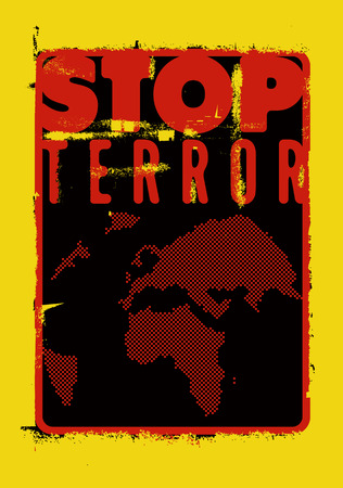 protest poster: Stop terror. Typographic grunge protest poster. Vector illustration.