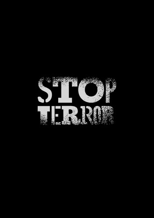 protest poster: Stop terror. Typographic graffiti protest poster. Vector illustration.