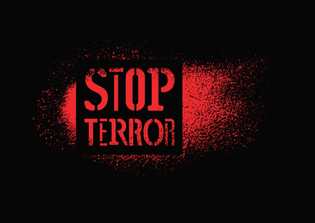 terror: Stop terror. Typographic graffiti protest poster. Vector illustration.