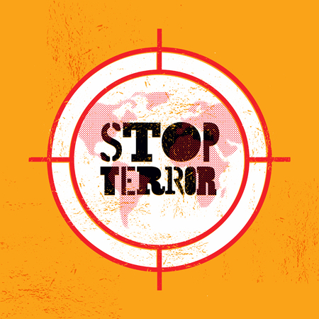 against: Stop terror. Typographic grunge protest poster. Vector illustration.
