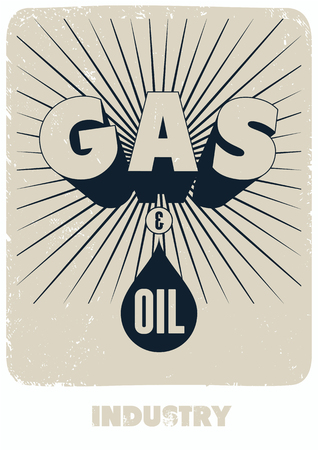 oil and gas industry: Gas and Oil. Retro typographical grunge industry poster. Vector illustration.