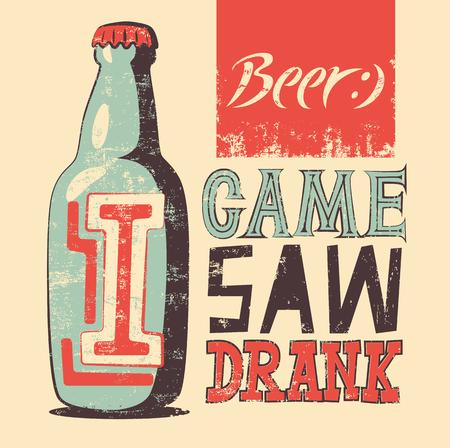 aphorism: I Came, I Saw, I Drank. Typographic retro grunge humorous beer poster. Vector illustration. Illustration