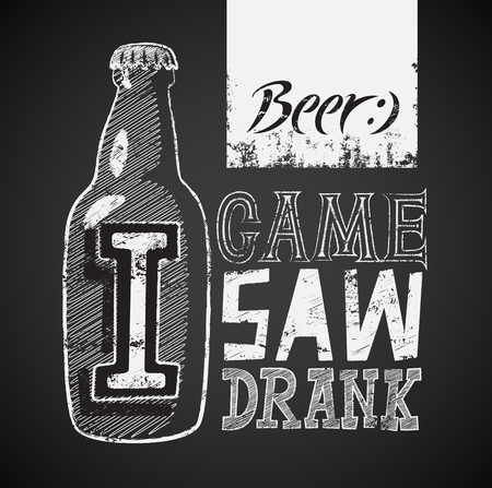 came: I Came, I Saw, I Drank. Typographic retro grunge humorous beer poster on chalkboard. Vector illustration. Illustration