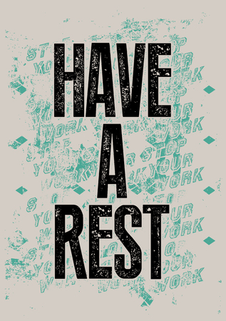 at rest: Have a rest. Typographic retro grunge poster. Vector illustration.