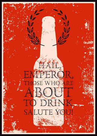 message bottle: Typographic retro grunge phrase quote beer poster. Vector illustration. Illustration