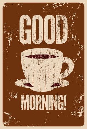 ¡Buenos días! Café o té cartel del grunge estilo de época tipográfica. Retro ilustración vectorial.