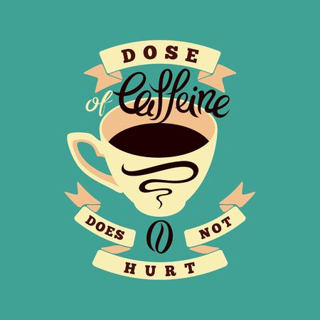 Coffee typographic vintage phrase poster. Retro vector illustration.