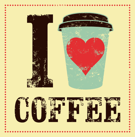 dirty t shirt: I love coffee. Coffee typographical vintage style grunge poster. Retro illustration.