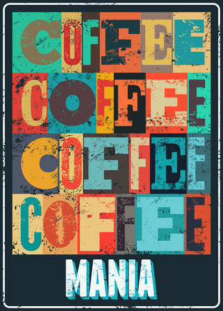 mania: Coffee typographical vintage style grunge poster. Retro vector illustration.