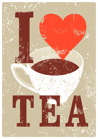 typographical: I Love Tea. Tea typographical vintage style grunge poster.