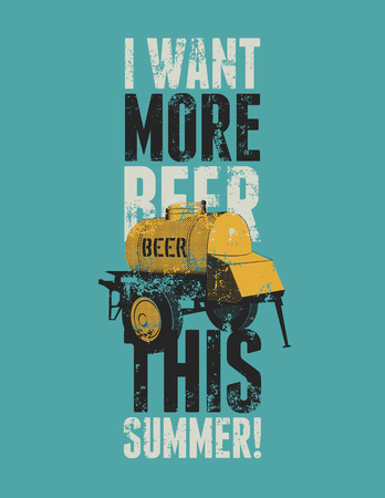 tun: Beer phrase typographic vintage grunge poster with an iron barrel of beer on wheels. Illustration