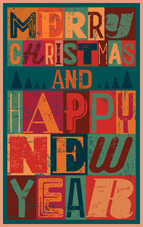 colorful grunge: Merry Christmas and Happy New Year. Typographic vintage style Christmas card or poster design. Retro grunge vector illustration.
