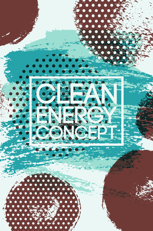 spot clean: Clean Energy Concept abstract typographic vintage style grunge poster. Retro vector illustration.