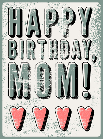 Happy Birthday Mom Typographical Vintage Grunge Card Retro Vector Illustration Stock