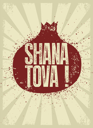Shana tova! Typographic vintage grunge style. Rosh Hashanah greeting card. Retro vector illustration.