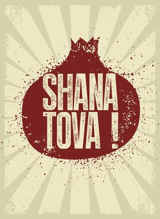 Shana tova! Typographic vintage grunge style. Rosh Hashanah greeting card. Retro vector illustration.