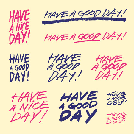 Have a good day. Have a nice day. Set of handwritten lettering phrases. Retro vector illustration.