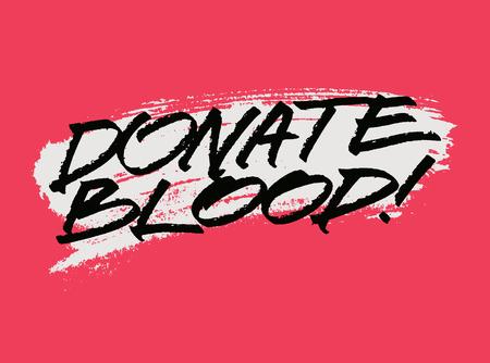 Donate Blood. Blood donation conceptual grunge vintage handwritten lettering poster. Retro vector illustration.
