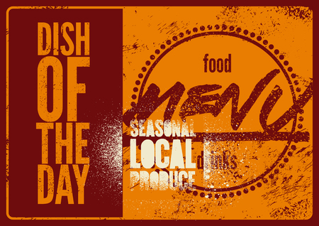 Special Menu typographical grunge vintage design. Dish of the day. Seasonal local produce. Retro vector illustration.