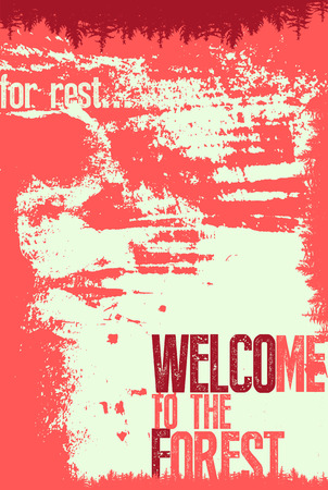 Welcome to the forest. Wild forest and eco tourism conceptual typographical vintage grunge style poster. Retro vector illustration.