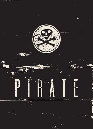 Pirate typographical vintage grunge style poster. Retro vector illustration.