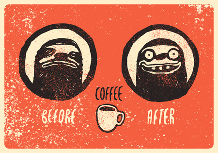 Coffee typographic vintage style grunge poster with funny hand drawn sloths. Before and after the coffee. Retro vector illustration. Ilustração