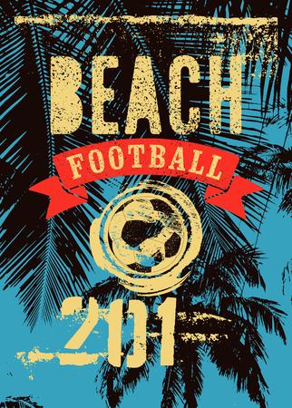 Affiche de style grunge vintage typographique Beach Football. Illustration vectorielle rétro. Vecteurs