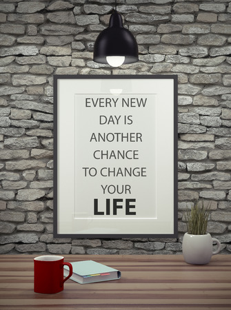 Inspirational quote on picture frame over a dirty brick wall. EVERY NEW DAY IS ANOTHER CHANCE TO CHANGE YOUR LIFE.