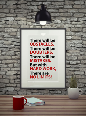 obstacles: Inspirational quote on picture frame over a dirty brick wall. THERE WILL BE OBSTACLES. THERE WILL BE DOUBTERS. THERE WILL BE MISTAKES. BUT WITH HARD WORK, THERE ARE NO LIMITS.