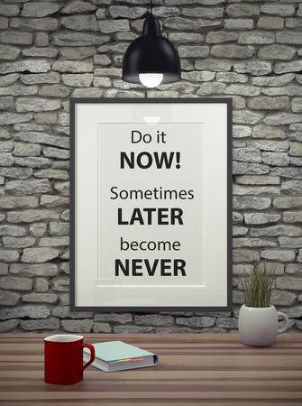 pictures: Inspirational quote on picture frame over a dirty brick wall. DO IT NOW. SOMETIMES LATER BECOME NEVER. Stock Photo