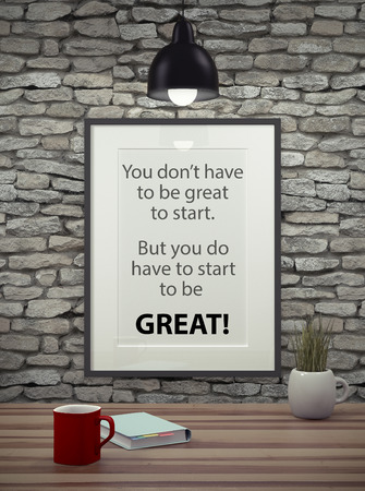 encouragement: Inspirational quote on picture frame over a dirty brick wall. YOU DONT HAVE TO BE GREAT TO START. BUT YOU DO HAVE TO START TO BE GREAT.