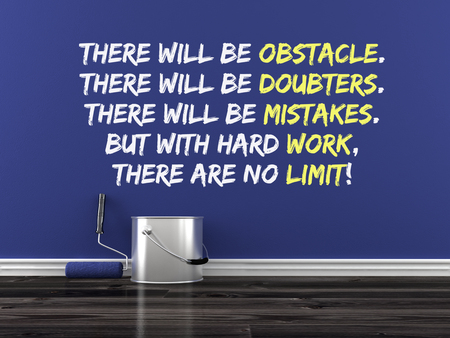Inspirational quote on wall. There will be obstacle. There will be doubters. There will be mistakes. But with hard work, there are no limit! Banco de Imagens