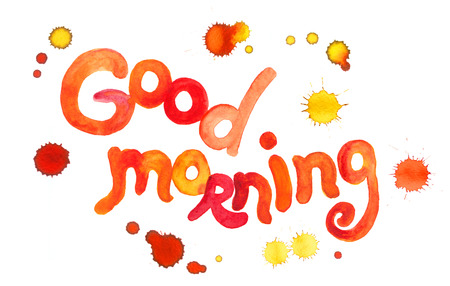 good color: Good morning hand written text by watercolor in bright red-yellow color with color drops