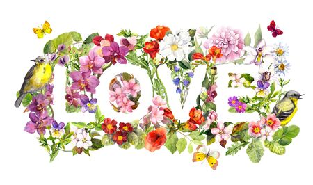Floral word Love with meadow flowers, wild grass, ditsy butterflies and cute birds. Watercolor text