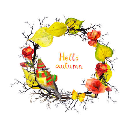 Bird in hat and scarf, branches and twigs with autumn leaves and flowers. Seasonal floral wreath. Watercolor frame, quote Hello autumn